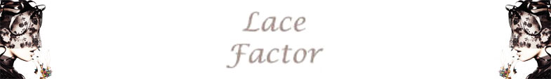 lacefactor